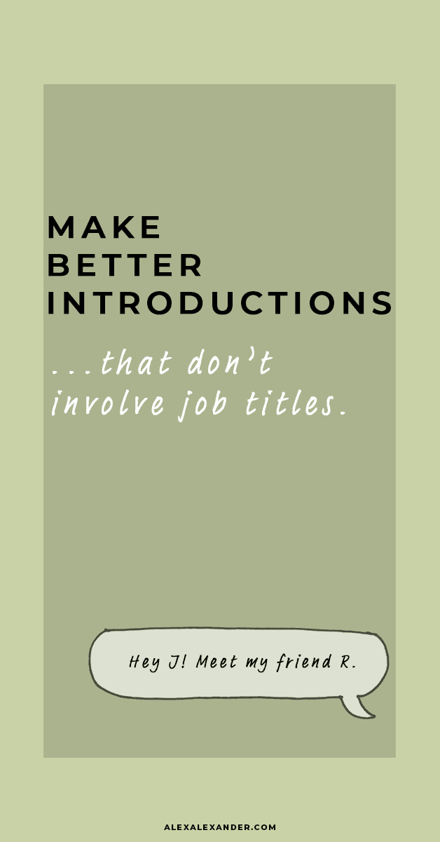 How to make better introductions that don't involve job titles.